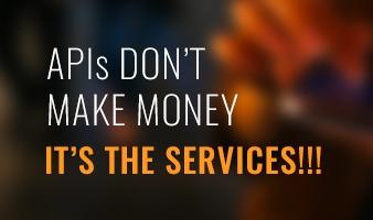 DO APIs REALLY MAKE MONEY?